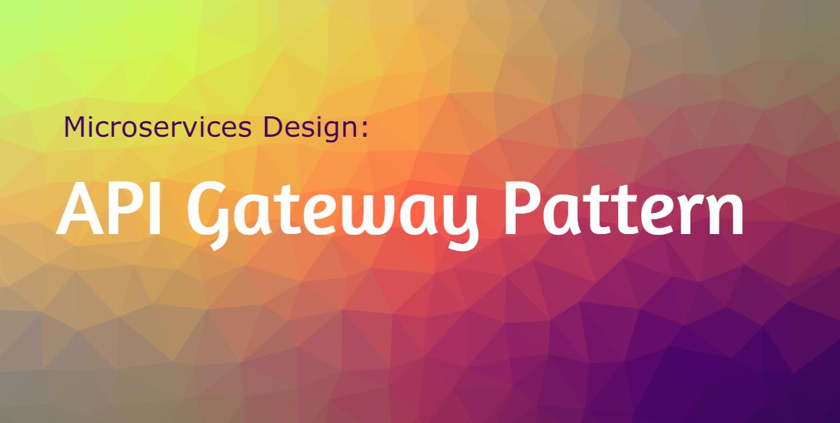 Microservices Design - API Gateway Pattern